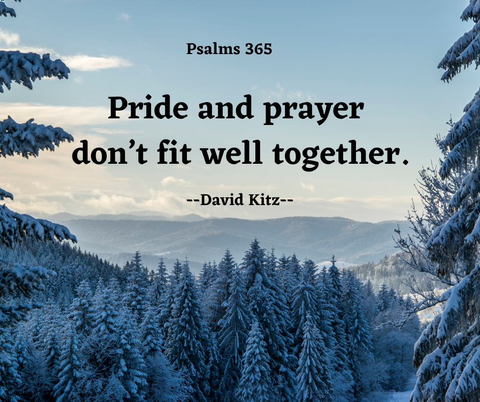 Pride and prayer don't fit well together.