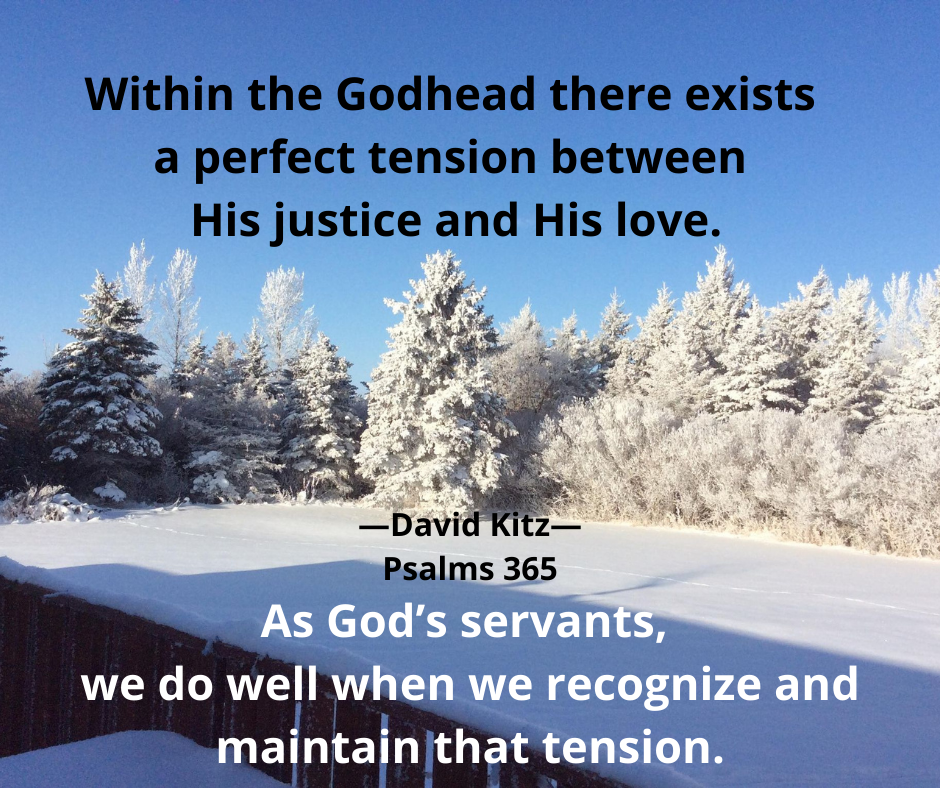 a perfect tension between justice love—365 Psalm 101