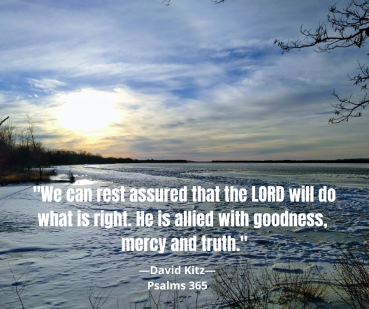 He is allied with goodness, mercy and truth Psalm 97