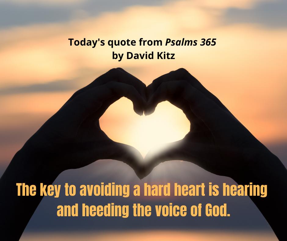 The key to avoiding a hard heart Psalms 365