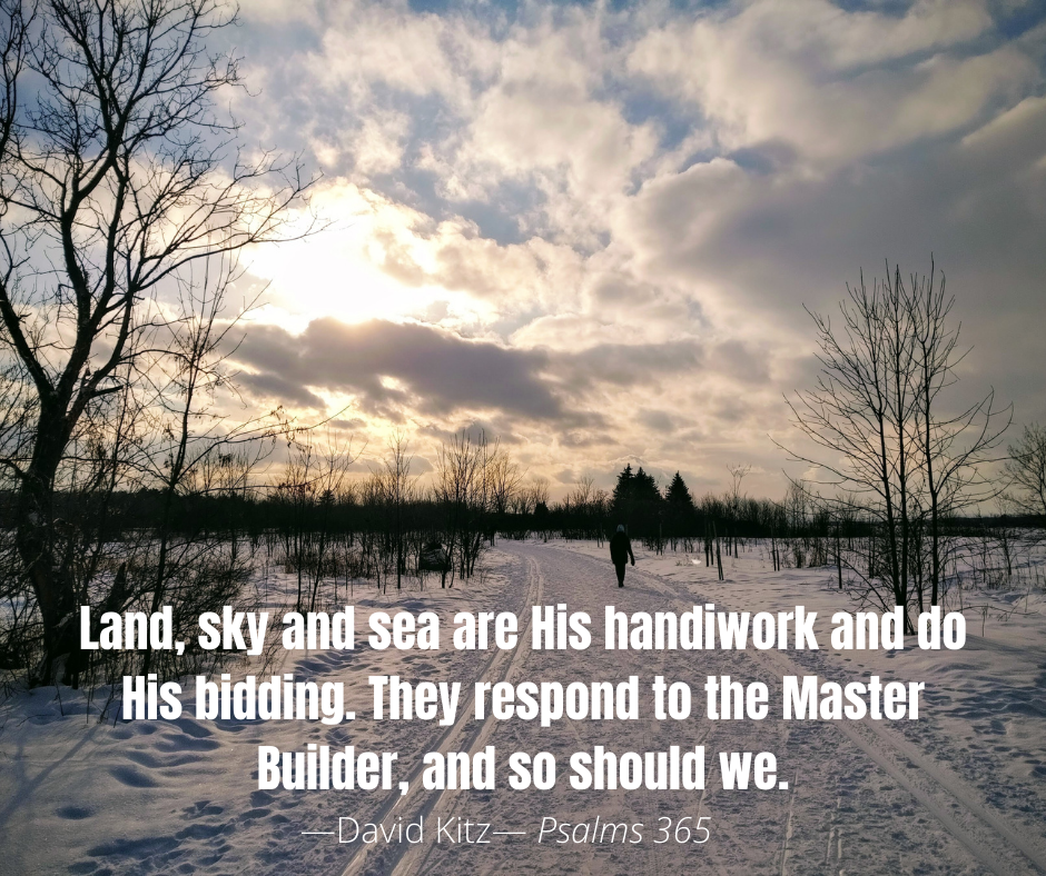 They respond to the Master Builder, and so should we Psalm 104