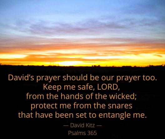 365 David's prayer 140a